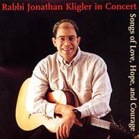 Rabbi Jonathan CD - Songs of Love Hope and Courage | rabbijonathankligler.com